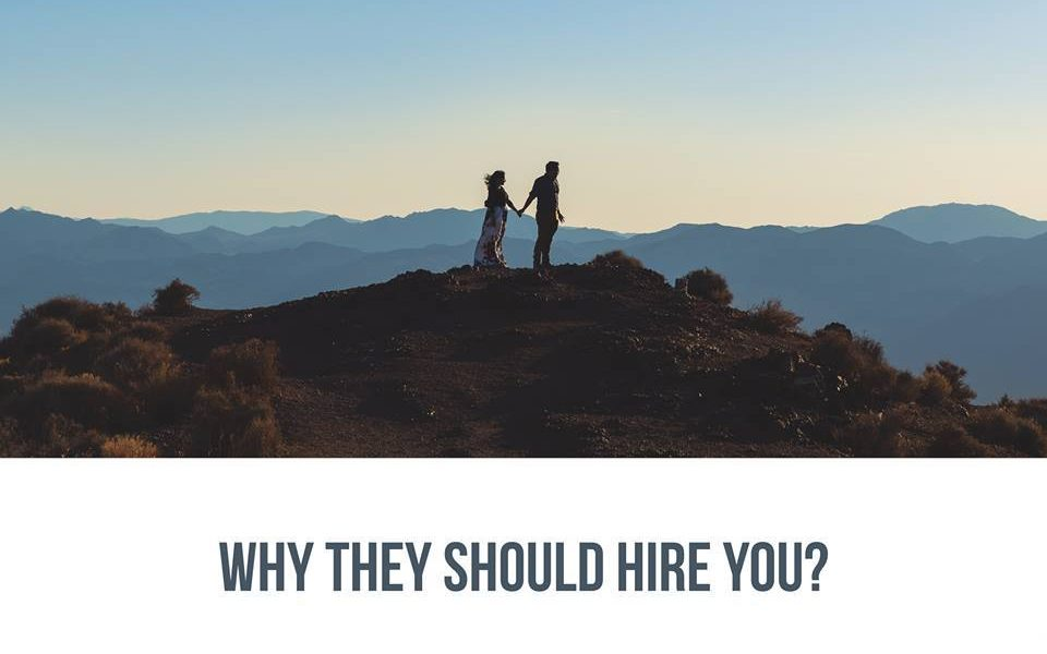 Why They Should Hire You ?